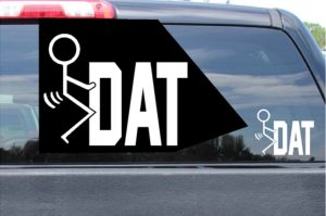 Fuck Dat Sticker Vinyl Die Cut Decal