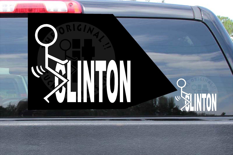 Fuck Clinton Decal Vinyl Die Cut Stickers